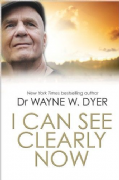 I Can See Clearly Now - Dr Wayne Dyer